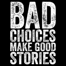 Textual Tees: Bad Choices Make Good Stories