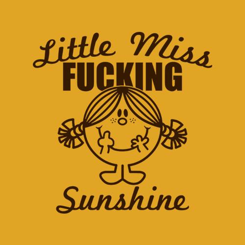 Five Finger Tees: Little Miss Fucking Sunshine T-Shirt