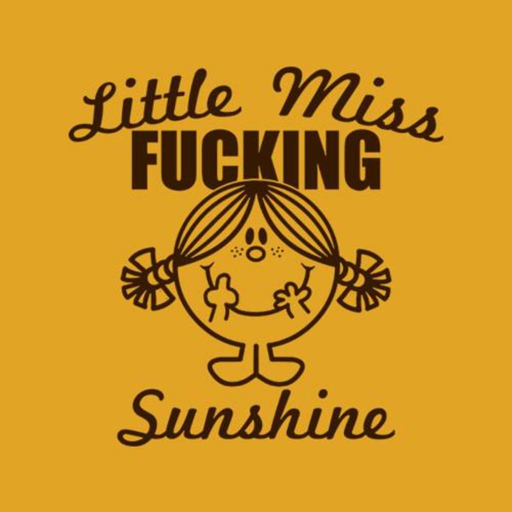 Five Finger Tees: Little Miss Fucking Sunshine T-Shirt