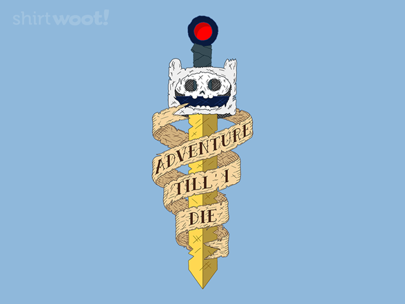 Woot!: Adventure Till' I Die