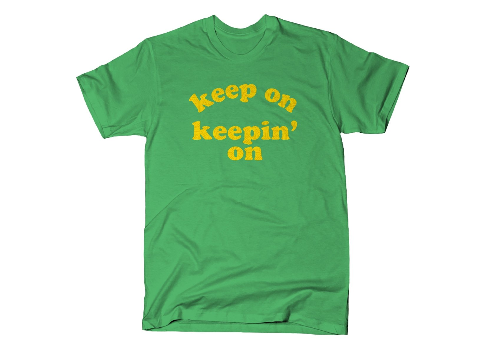SnorgTees: Keep On Keepin' On