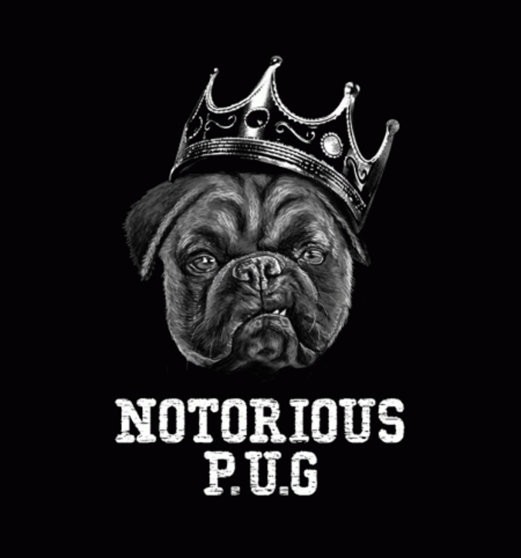 BustedTees: Notorious P.U.G.