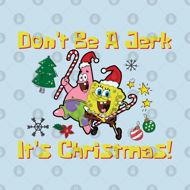 TeePublic: Don't Be A Jerk It's Christmas!