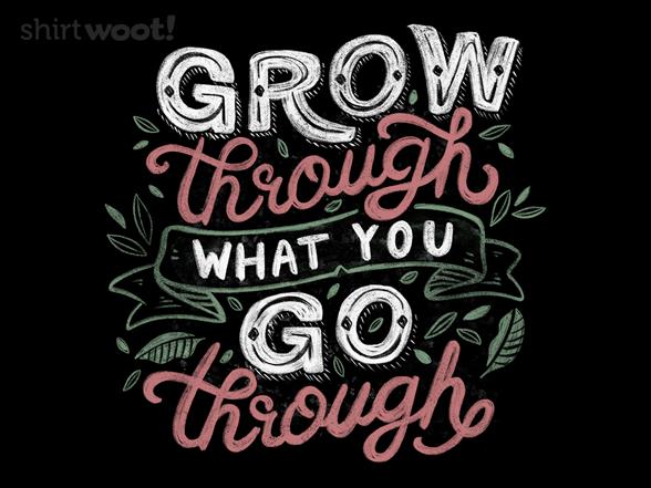 Woot!: Grow Through What You Grow Through