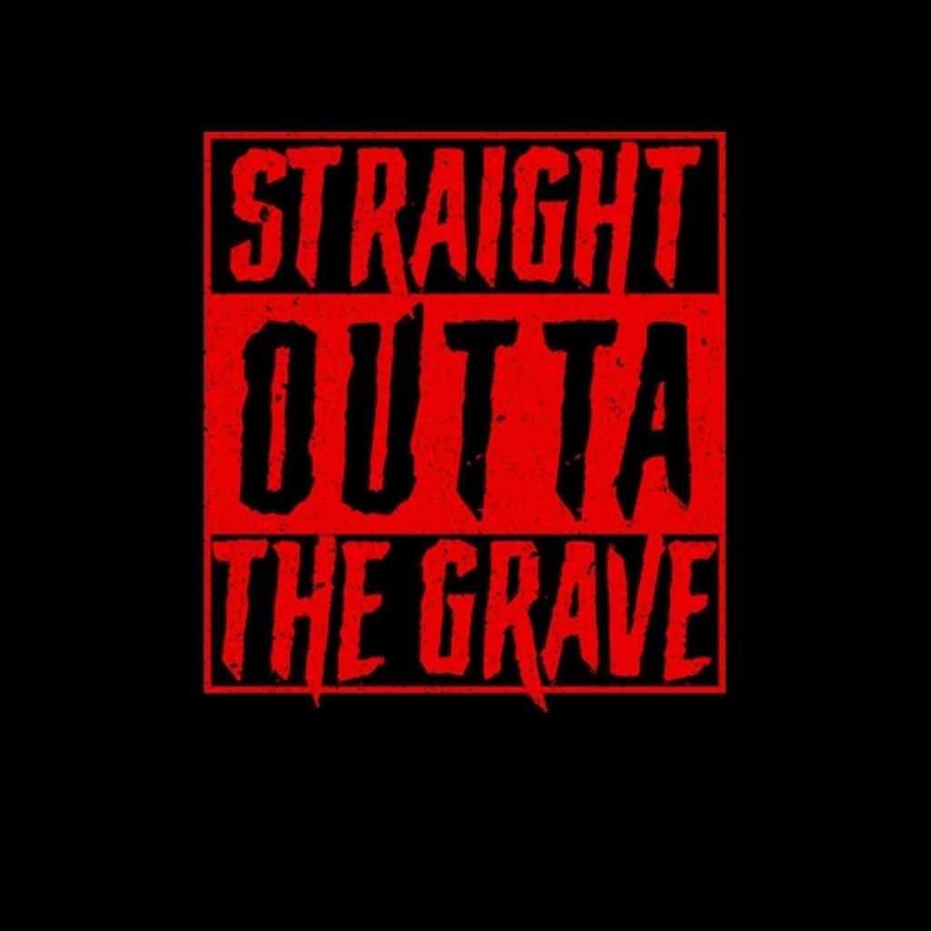 BustedTees: Straight Outta The Grave