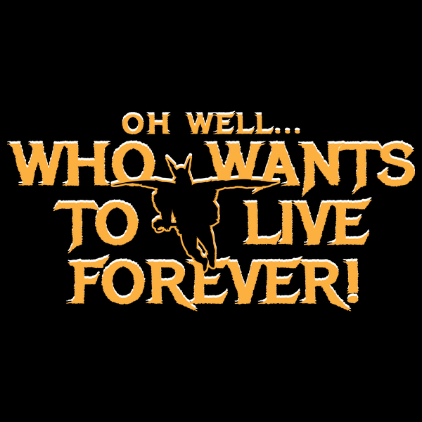 NeatoShop: Who wants to live forever...