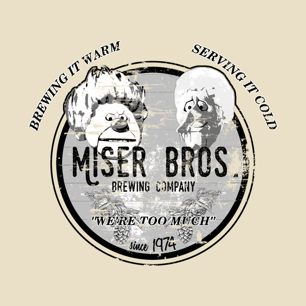 TeePublic: Miser Bros. Brewing Company