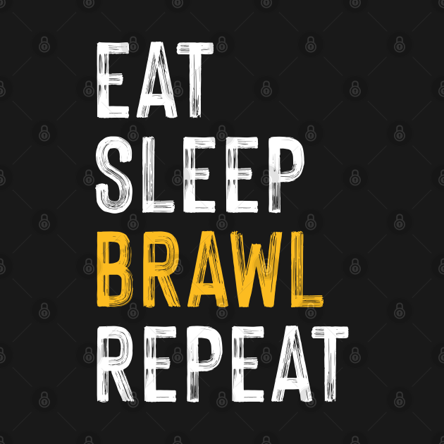 TeePublic: Eat, Sleep, Brawl Repeat (Ver.3)