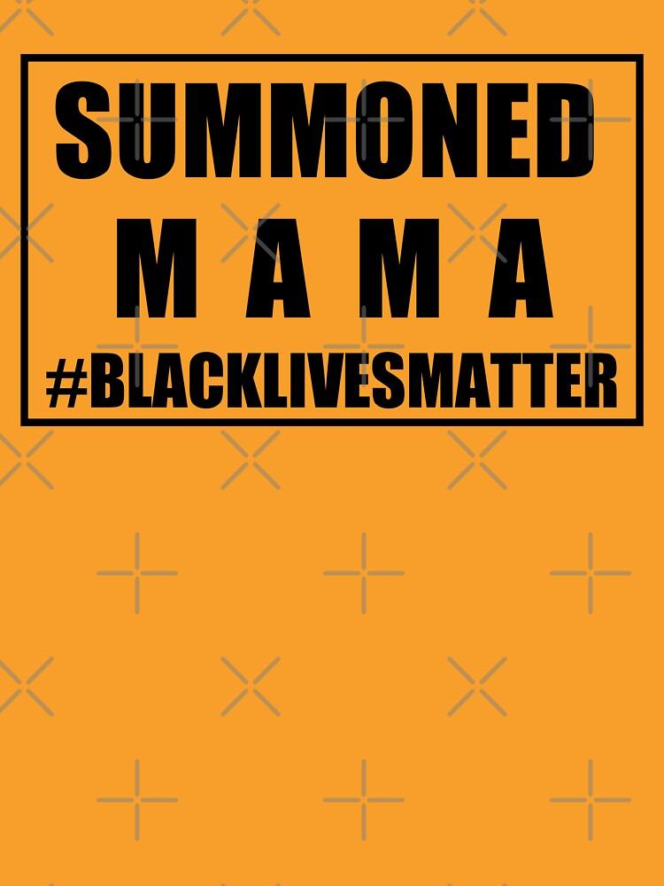 RedBubble: SUMMONED MAMA Original #blacklivesmatter