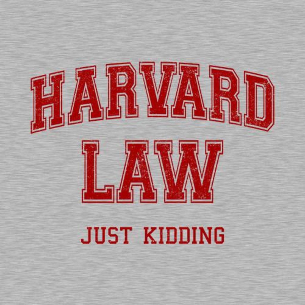 Five Finger Tees: Harvard Law (Just Kidding) T-Shirt