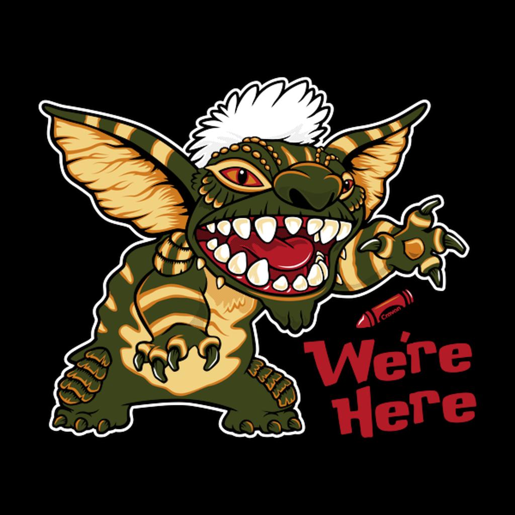 NeatoShop: We're Here - Gremlins - Stripe - Stitch - 80's Cult Movie