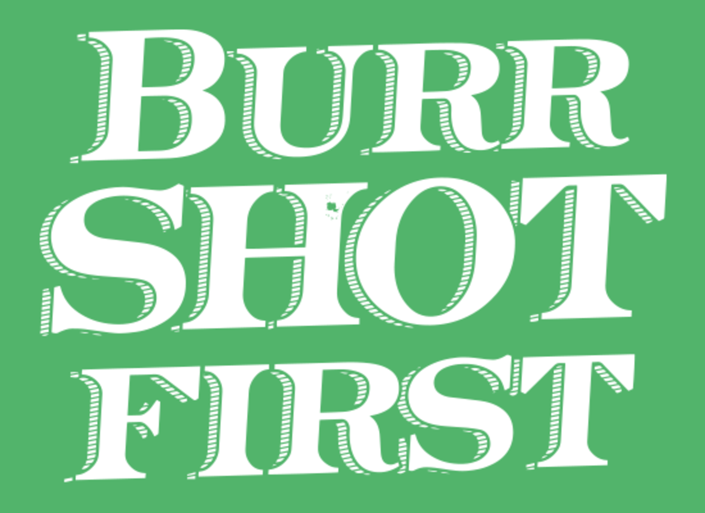 SnorgTees: Burr Shot First