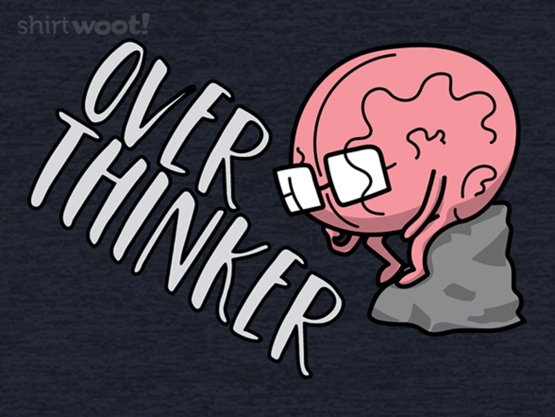 Woot!: Brain Overthinker