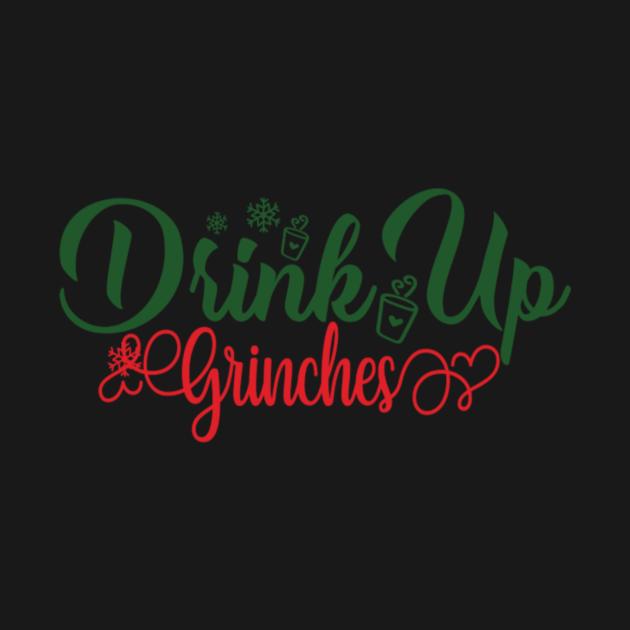 TeePublic: Drink Up Grinches