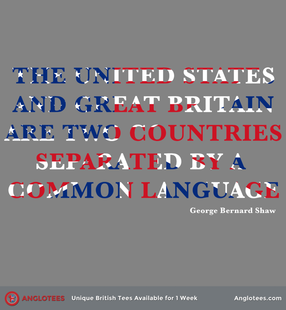Anglotees: Separated by a Common Language