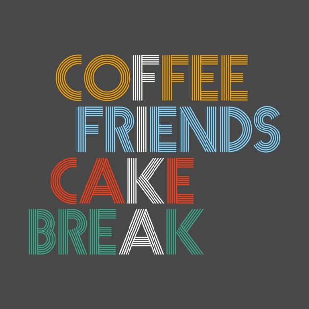 TeePublic: Coffe Friends Cake Break Fika