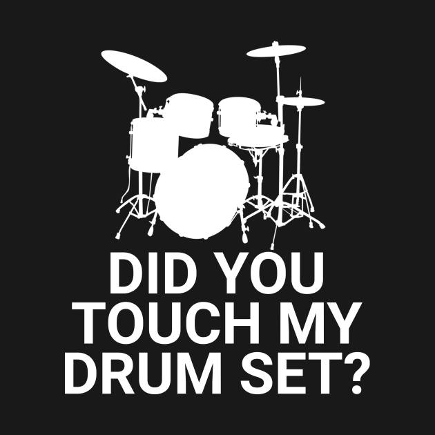 TeePublic: Did You Touch My Drum Set? Step Brothers Quote