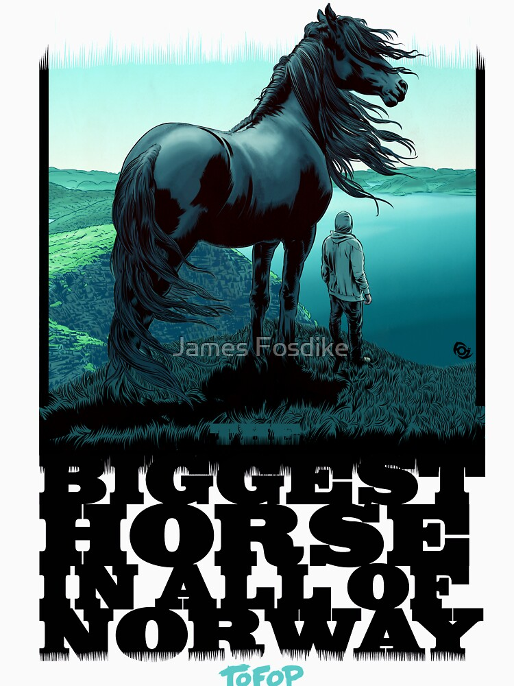 RedBubble: TOFOP - The Biggest Horse in ALL of Norway