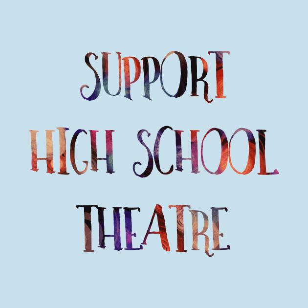 TeePublic: Support High School Theatre