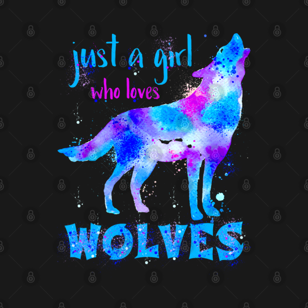 TeePublic: Just a Girl Who Loves Wolves