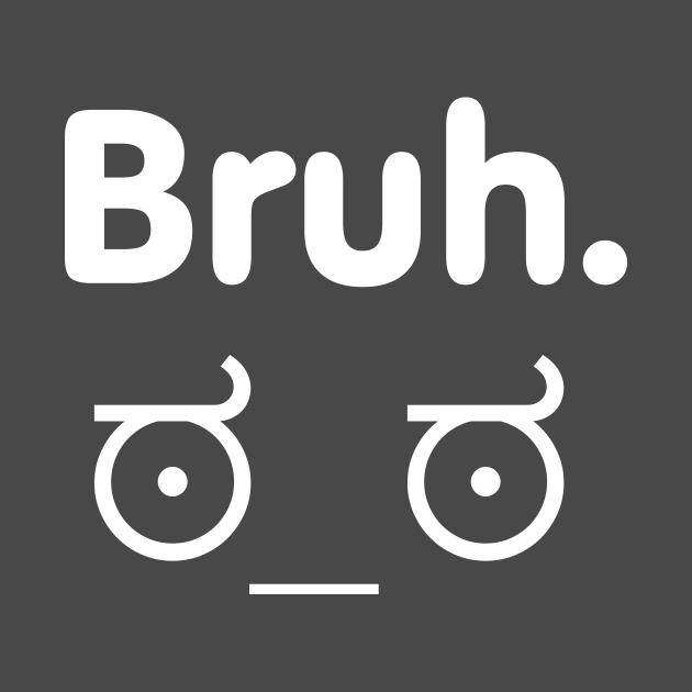 TeePublic: Bruh moments