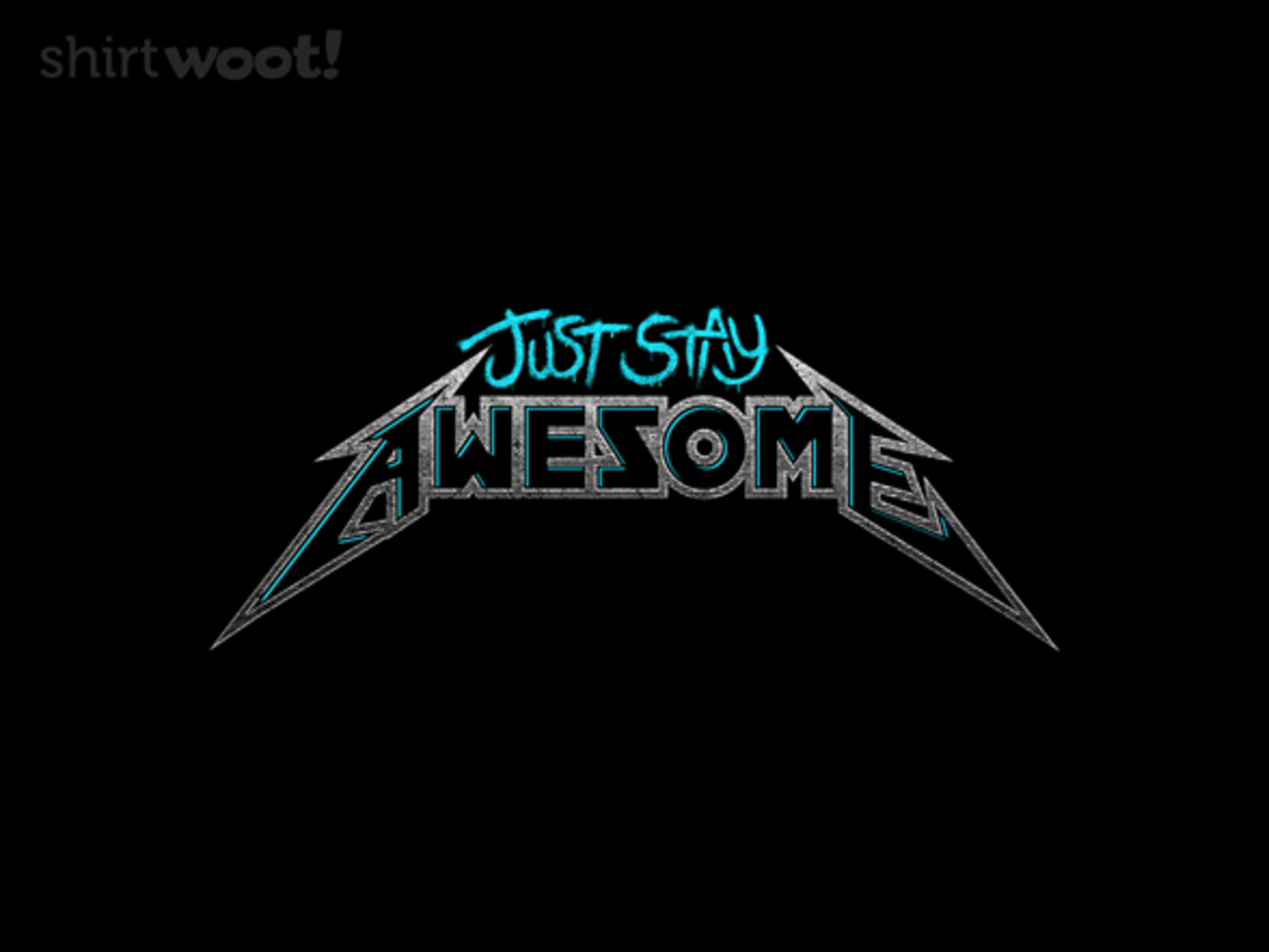Woot!: Just Stay Awesome