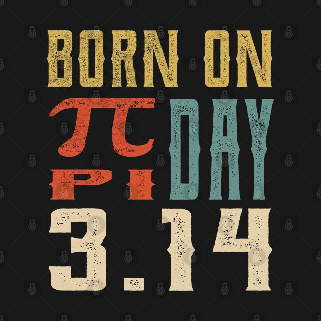 TeePublic: Born On March 14 Happy Pi Day Birthday Math Teacher Kids