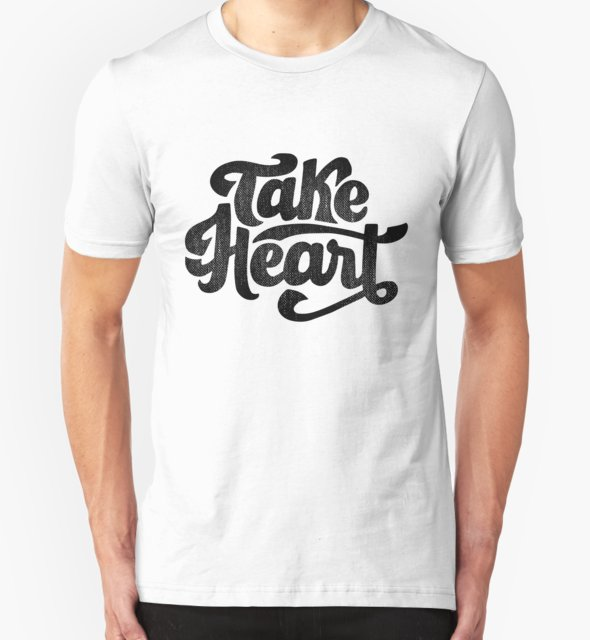 RedBubble: Take Heart