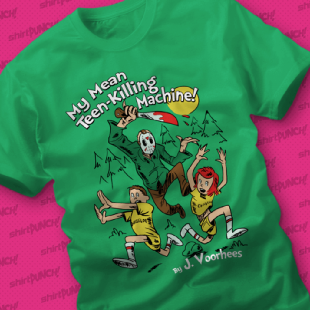 ShirtPunch: My Mean Teen-Killing Machine