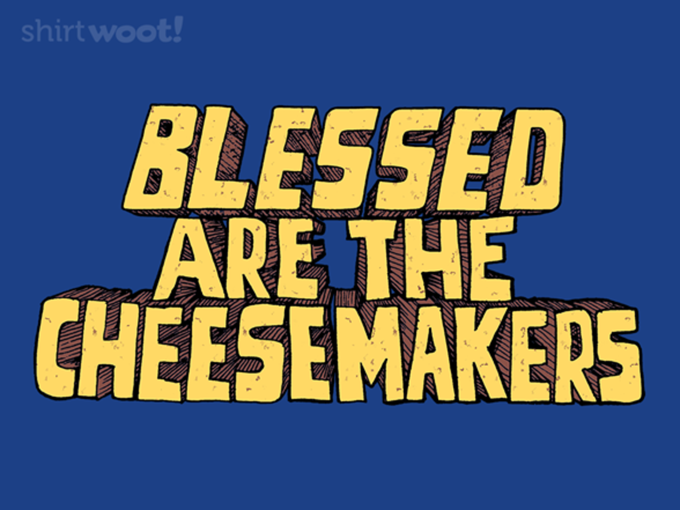 Woot!: Blessed Cheesemakers
