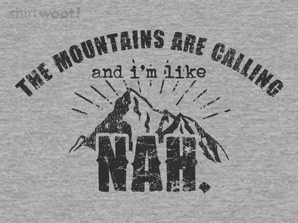 Woot!: Mountains, Nah.