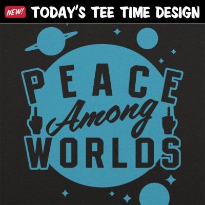 6 Dollar Shirts: Peace Among Worlds