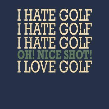 BustedTees: I Hate Golf-Oh Nice Shot-I Love Golf Humor T-Shirt