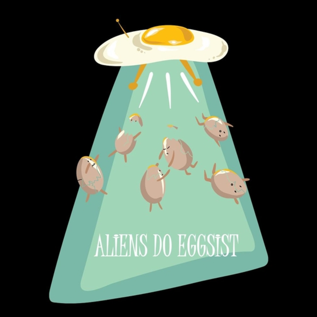 BustedTees: Aliens do EGGSIST