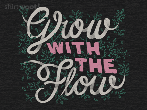 Woot!: Grow With The Flow