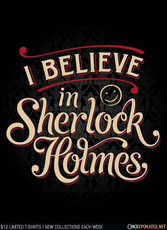 Once Upon a Tee: I Believe in Sherlock