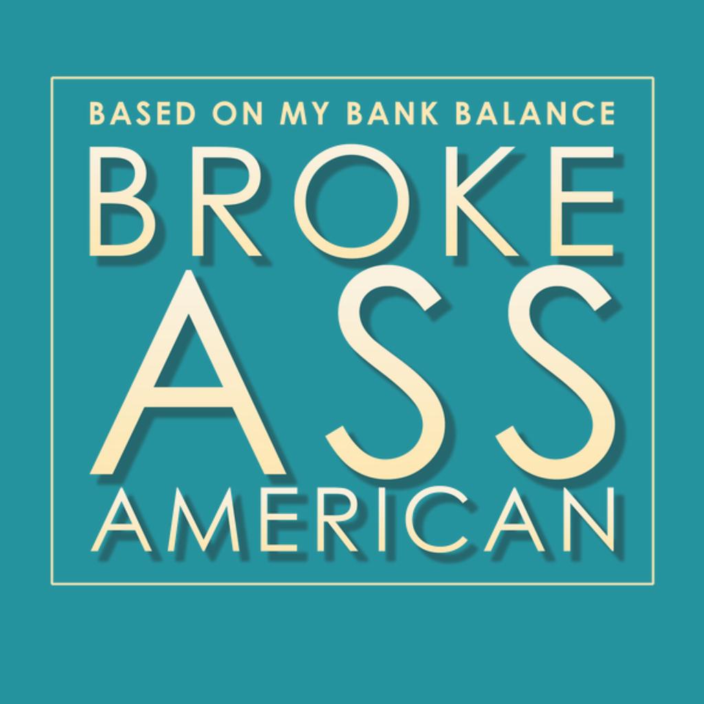 NeatoShop: Broke A$$ American