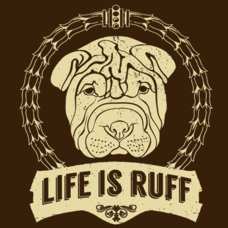 Textual Tees: Life is Ruff