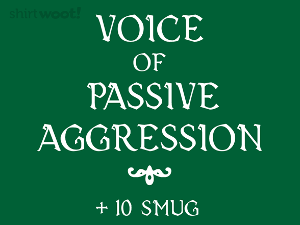 Woot!: Passive Agressive Voice