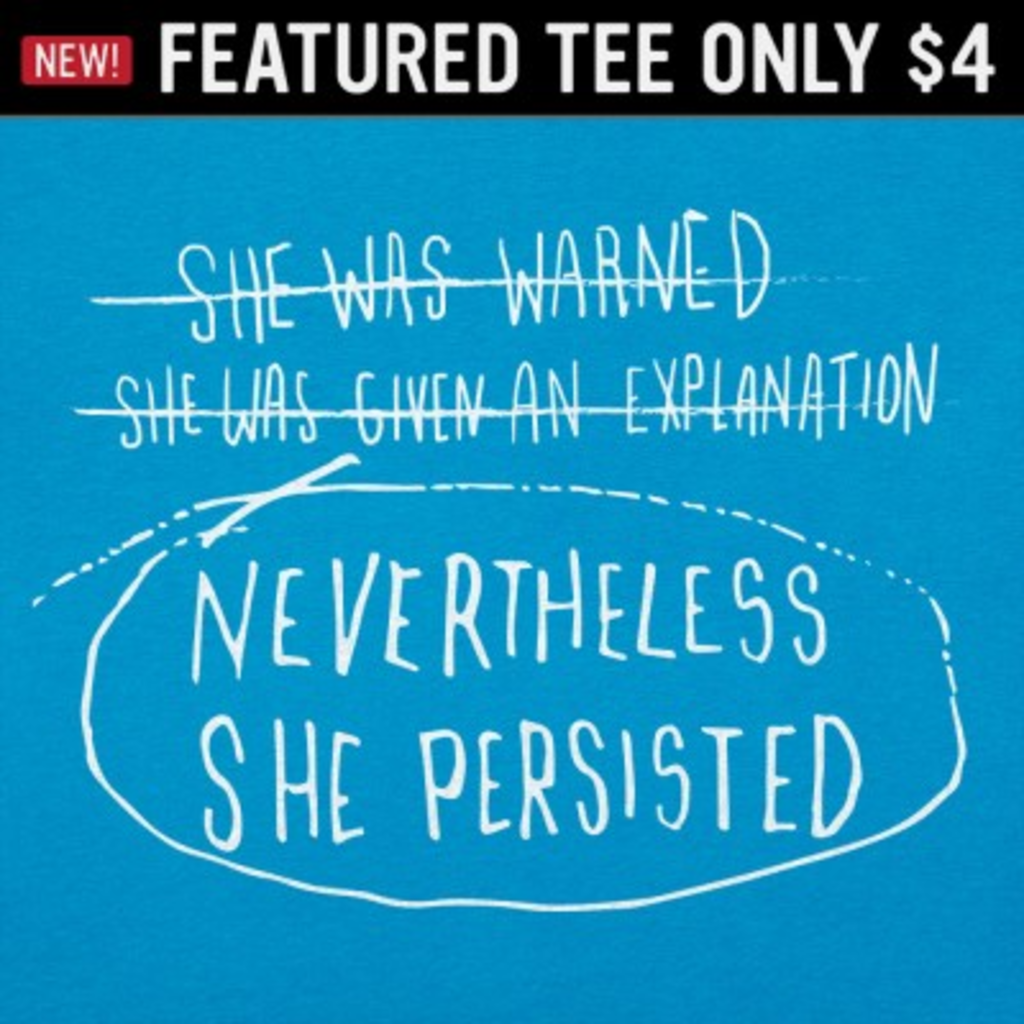 6 Dollar Shirts: She Persisted