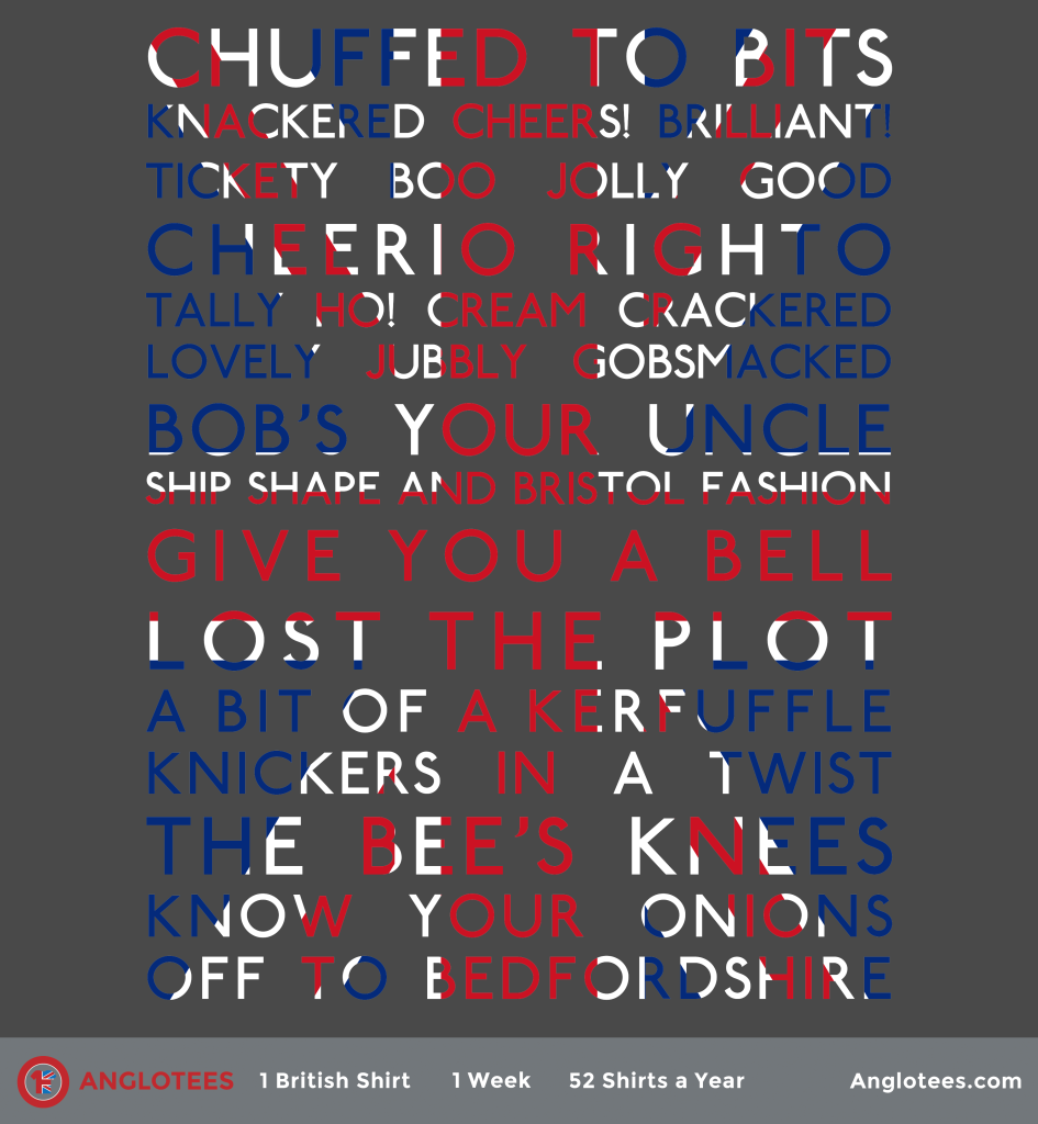 Anglotees: Great British Slang