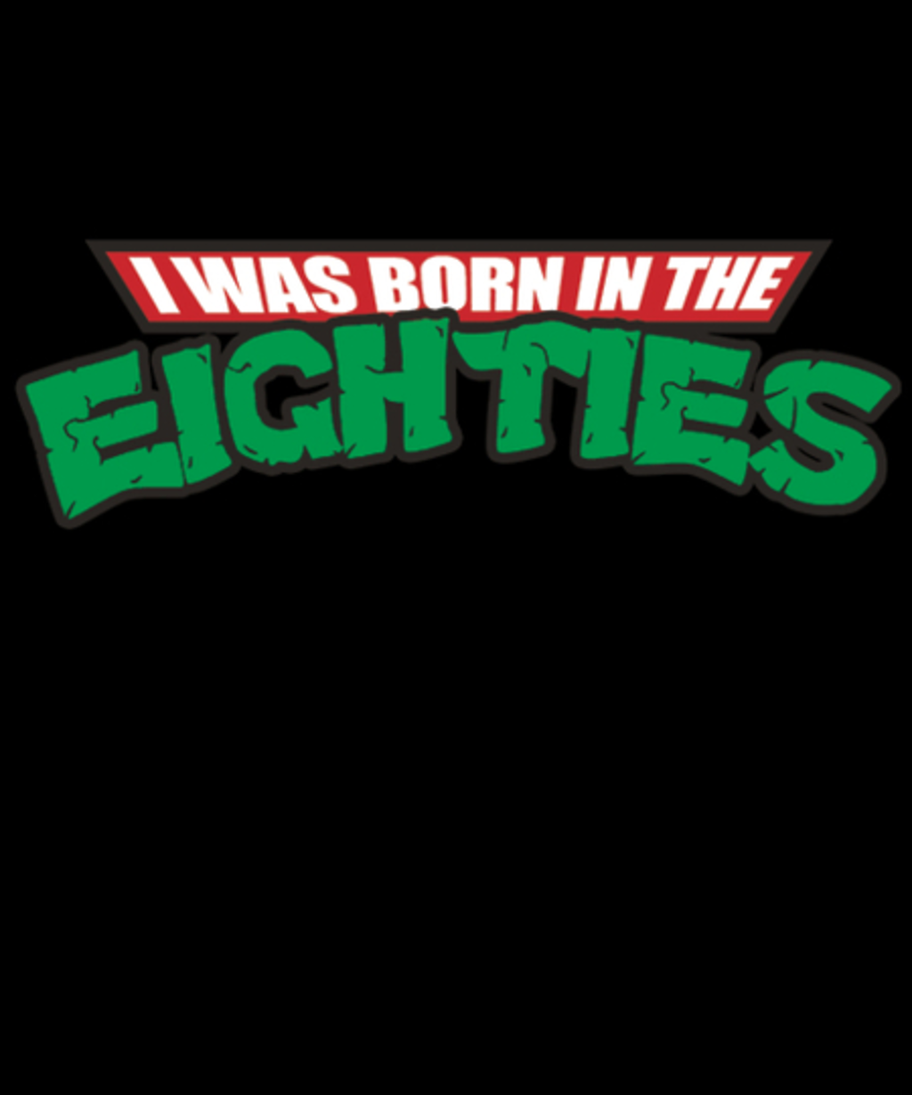 Qwertee: I Was Born In The Eighties