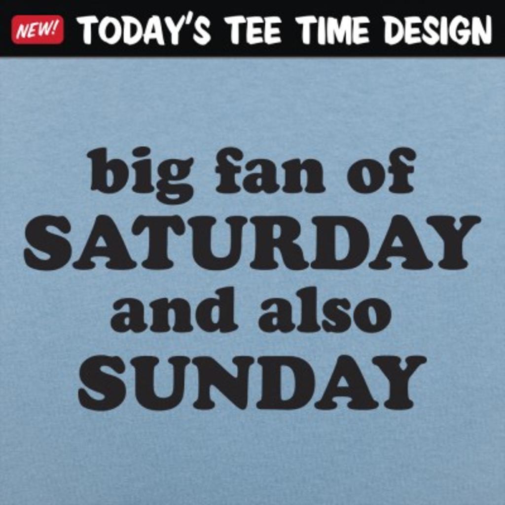 6 Dollar Shirts: Saturday Sunday