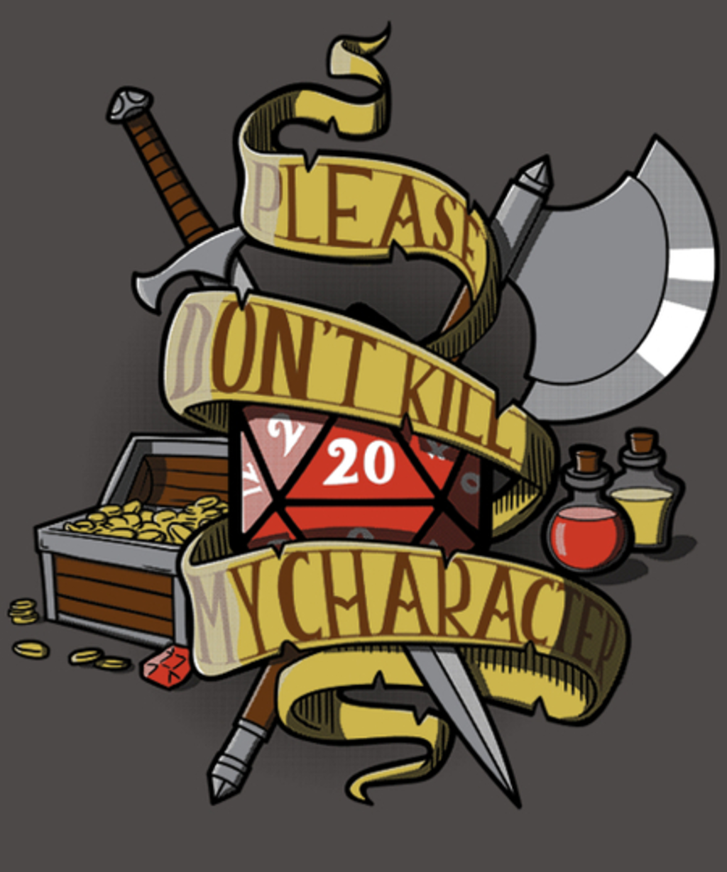 Qwertee: Don't kill my character