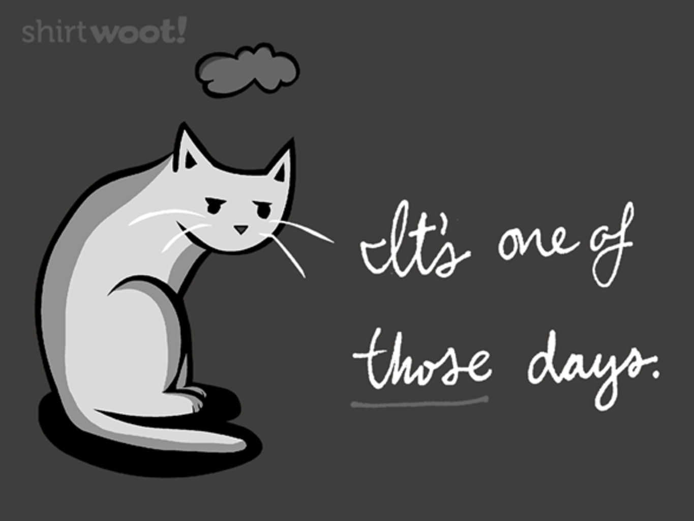 Woot!: It's One of Those Days - $15.00 + Free shipping