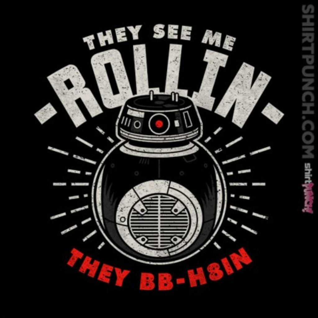ShirtPunch: They see me Rollin