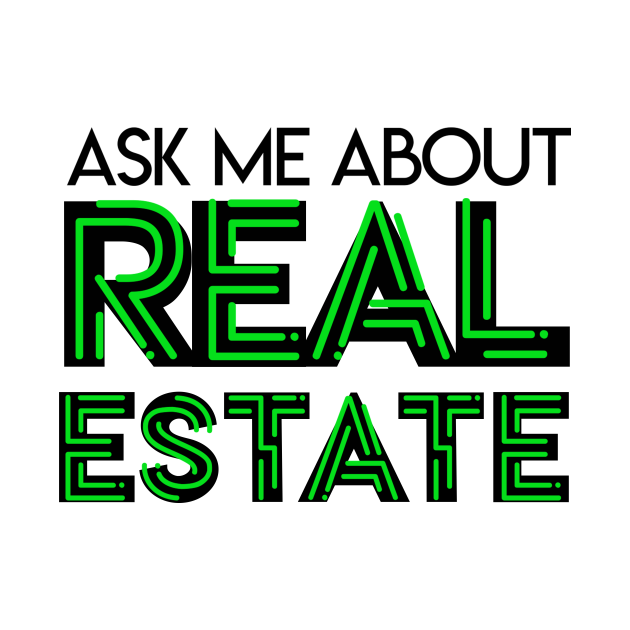 TeePublic: Realtor Ask Me About Real Estate