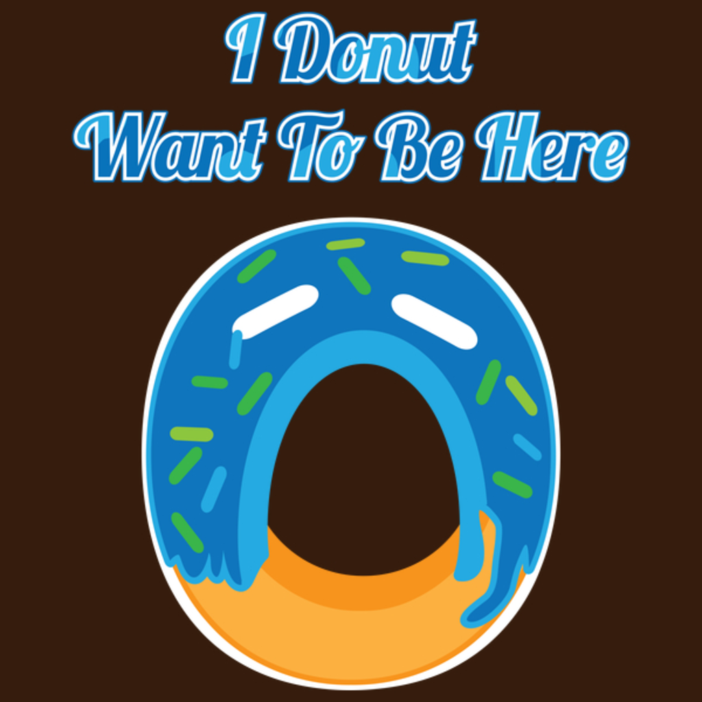 NeatoShop: I Donut Want To Be Here
