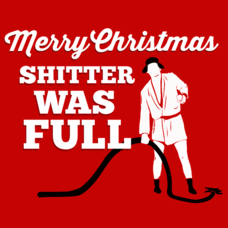 Textual Tees: Merry Christmas Shitter Was Full