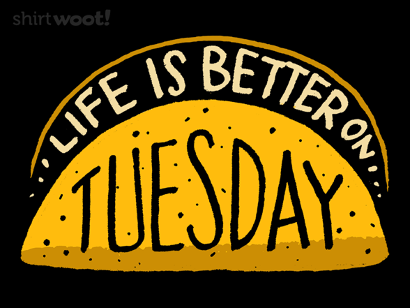 Woot!: Life is Better on Tuesday